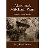 img - for By Jerry Elijah Brown - Alabama's Mitcham Wars (2011-07-26) [Paperback] book / textbook / text book