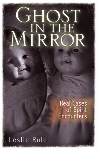 Image for Ghost in the Mirror: Real Cases of Spirit Encounters