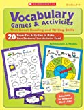 Vocabulary Games and Activities That Boost Reading and Writing Skills: 20 Super-Fun Activities to Make Your Students Vocabularies Soar!