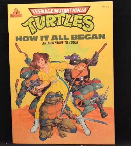 HOW IT ALL BEGAN (Teenage Mutant Ninja Turtles Coloring Book)
