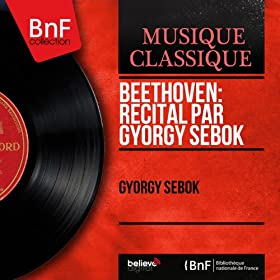 Beethoven: R�cital par Gy�rgy Seb�k (Mono Version)