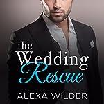 The Wedding Rescue, Complete Series | Alexa Wilder