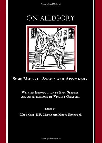 On Allegory: Some Medieval Aspects and Approaches (with an Introduction by Eric Stanley and an Afterword by Vincent Gillespie) by Mary Carr (2008-01-01)