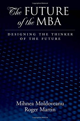 The Future of the MBA: Designing the Thinker of the Future