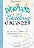 The Everything Wedding Organizer, 3rd Edition: Checklists, charts, and worksheets for planning the perfect day!