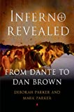 Deborah Parker Inferno Revealed: From Dante to Dan Brown