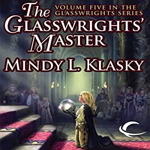 The Glasswrights' Master: Glasswrights, Book 5 | [Mindy L. Klasky]