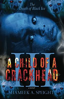 A Child Of A Crackhead Iii by CreateSpace Independent Publishing Platform