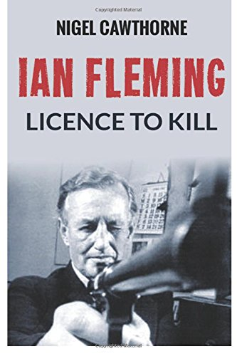 Ian Fleming: Licence to Kill