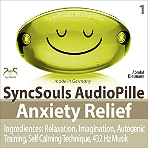 Anxiety Relief: Relaxation, Imagination, Self calming & breathing technique, 432 Hz music (SyncSouls AudioPille) Audiobook