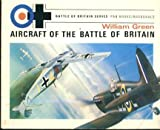 Aircraft of the Battle of Britain - Battle of Britain Series (0330024159) by WILLIAM GREEN
