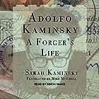 Adolfo Kaminsky: A Forger's Life Hörbuch von Sarah Kaminsky, Mike Mitchell Gesprochen von: Simon Vance
