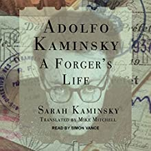 Adolfo Kaminsky: A Forger's Life Audiobook by Sarah Kaminsky, Mike Mitchell Narrated by Simon Vance