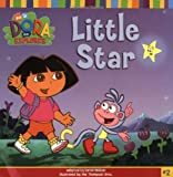 Little Star (Dora the Explorer 8x8 (Quality)) Sarah Willson