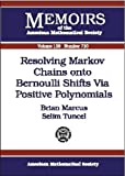 img - for Resolving Markov Chains Onto Bernoulli Shifts Via Positive Polynomials (Memoirs of the American Mathematical Society) book / textbook / text book