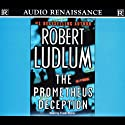 The Prometheus Deception (       UNABRIDGED) by Robert Ludlum Narrated by Paul Michael
