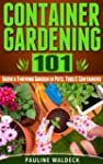 Container Gardening 101: Grow a Thriv...