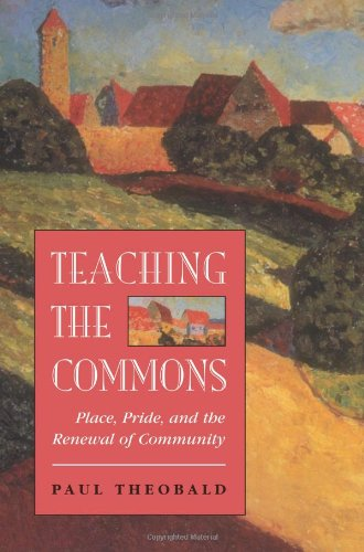 Teaching The Commons: Place, Pride, And The Renewal Of...