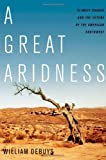 img - for A Great Aridness: Climate Change and the Future of the American Southwest book / textbook / text book