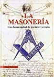 img - for La masoneria/ Freemasonry: Una Hermandad De Caracter Secreto/ A Fraternal Secret Organization (Spanish Edition) book / textbook / text book