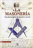 img - for La masoneria/ Freemasonry: Una Hermandad De Caracter Secreto/ A Fraternal Secret Organization (Spanish Edition) book / textbook / text book