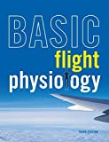 img - for Basic Flight Physiology by Reinhart, Richard (2007) Hardcover book / textbook / text book