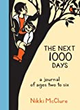 The Next 1000 Days: A Journal of Ages Two to Six