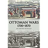 Ottoman Wars, 1700-1870: An Empire Besieged (Modern Wars In Perspective)by Virginia H. Aksan