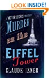 Murder on the Eiffel Tower: The Victor Legris Mysteries 1: A Victor Legris Mystery