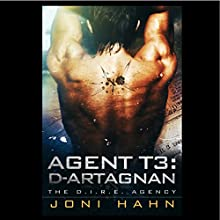 Agent T3: d'Artagnan: DIRE Agency Trilogy, Book 3 (       UNABRIDGED) by Joni Hahn Narrated by Fred Filbrich
