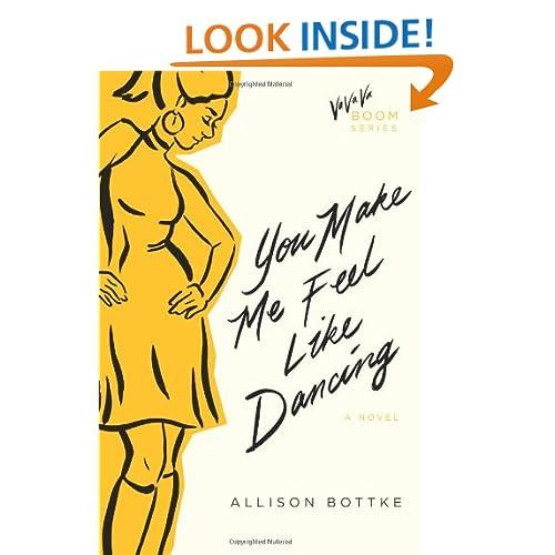 You Make Me Feel Like Dancing: A Novel (Va Va Va Boom Series)