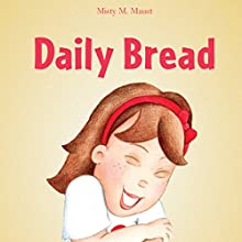 Daily Bread (       UNABRIDGED) by Misty M. Maust Narrated by Jesika Lay