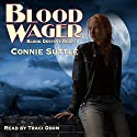 Blood Wager: Blood Destiny, #1 Audiobook by Connie Suttle Narrated by Traci Odom