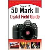 Canon EOS 5D Mark II Digital Field Guide ~ Brian McLernon