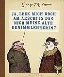 Matthias Sodtke Ja, leck mich doch am Arsch! Is das nich meine alte Benimmlehrerin?