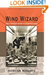 Wind Wizard: Alan G. Davenport and th...
