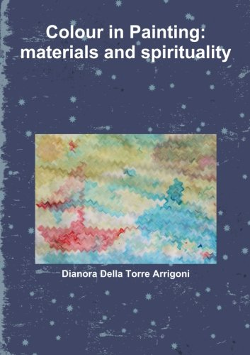 Colour in Painting: materials and spirituality