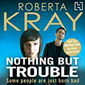 Nothing but Trouble | [Roberta Kray]