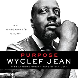 Purpose: An Immigrant's Story | [Wyclef Jean, Anthony Bozza]