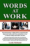 img - for Words at Work : Powerful Business Writing Delivers Increased Sales, Improved Results, and Even a Promotion or Two. a Veteran Writing C (Paperback)--by Lynda McDaniel [2009 Edition] book / textbook / text book