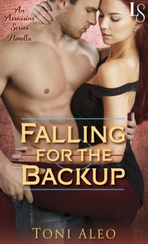 Falling for the Backup (Novella): The Assassins Series by Toni Aleo