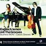 Englisch lernen mit The Grooves. Business World - Classic Grooves | Breandáin O'Shea,Elisabeth Hormann,Lucy Honey