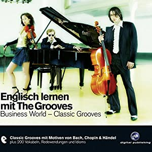 Englisch lernen mit The Grooves. Business World - Classic Grooves Hörbuch