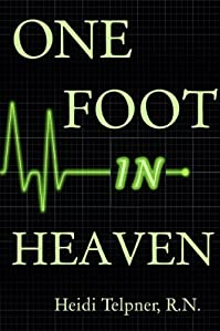 (FREE on 9/30) One Foot In Heaven, Journey Of A Hospice Nurse by Heidi Telpner - http://eBooksHabit.com