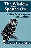 img - for The Wisdom of the Spotted Owl: Policy Lessons For A New Century 2nd edition by Yaffee, Steven Lewis (1994) Paperback book / textbook / text book