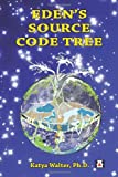 img - for Eden's Source Code Tree: in a new TOE book / textbook / text book