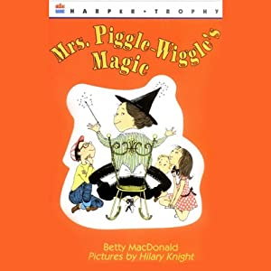 Mrs. Piggle-Wiggle's Magic | [Betty MacDonald]