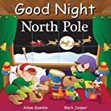 Good Night North Pole (Good Night Our World series)