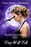 img - for Time Will Tell (The Briar Creek Vampires, #7) book / textbook / text book