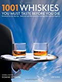 img - for 1001 Whiskies You Must Taste Before You Die (1001 (Universe)) book / textbook / text book